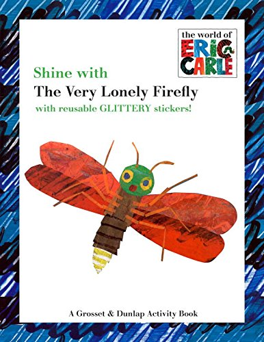 9780448444222: Shine with the Very Lonely Firefly (The World of Eric Carle)
