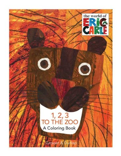 9780448444932: 1, 2, 3, to the Zoo: A Coloring Book - The World of Eric Carle