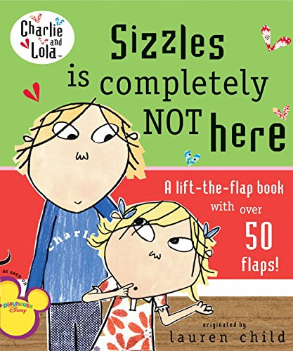 9780448445014: Sizzles Is Completely Not Here (Charlie and Lola)