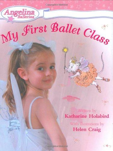 9780448445076: My First Ballet Class (Angelina Ballerina)