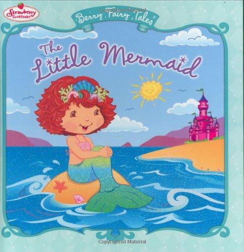 9780448445236: The Little Mermaid: Berry Fairy Tales (Strawberry Shortcake)