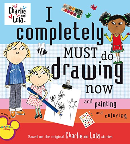 9780448445601: I Completely Must Do Drawing Now and Painting and Coloring (Charlie & Lola)