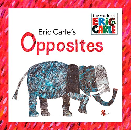9780448445656: Eric Carle's Opposites (The World of Eric Carle)