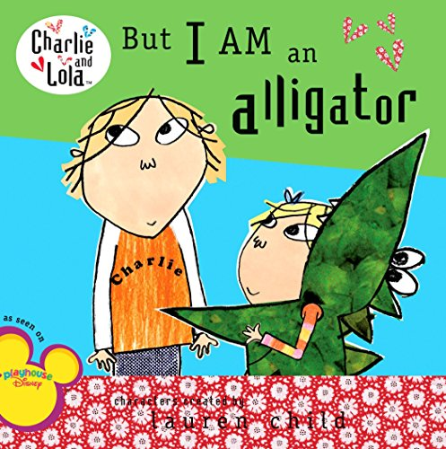 9780448446974: But I Am an Alligator (Charlie and Lola)