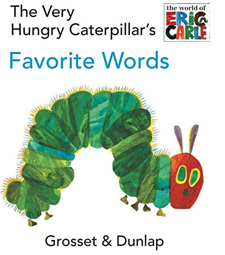 9780448447049: The Very Hungry Caterpillar's Favorite Words (The World of Eric Carle)
