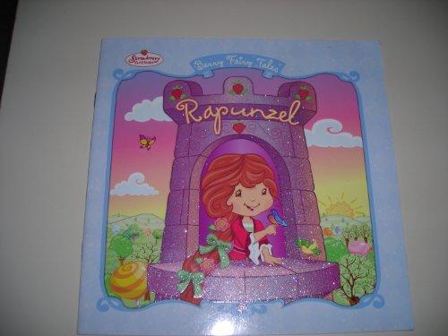 9780448447803: Strawberry Shortcakes Berry Fairy Tales: Rapunzel