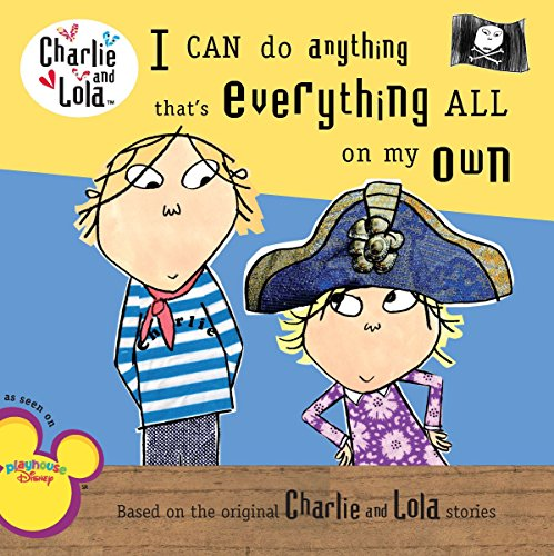 9780448447926: I Can Do Anything That's Everything All on My Own (Charlie and Lola (8x8))