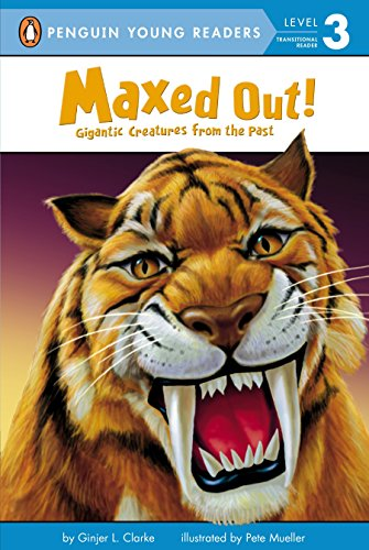 9780448448275: Maxed Out!: Gigantic Creatures from the Past (Penguin Young Readers, Level 3)