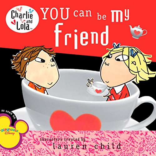 9780448448404: You Can Be My Friend (Charlie and Lola (8x8))