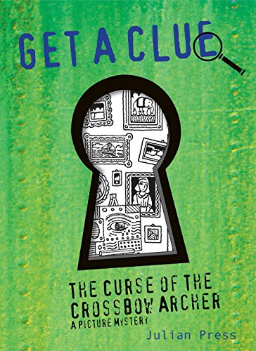 The Curse of the Crossbow Archer #4 (Get a Clue): Press, Julian