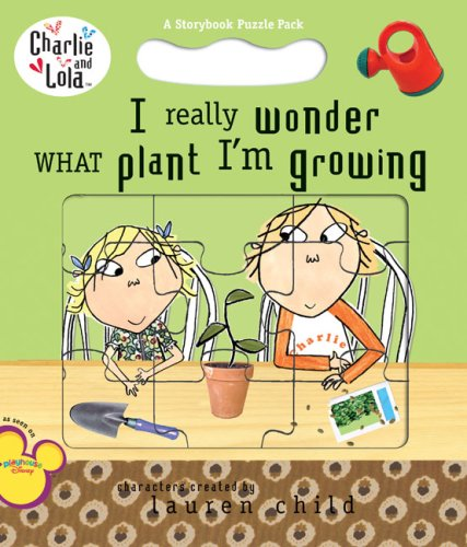 9780448448794: I Really Wonder What Plant I'm Growing (Charlie and Lola)