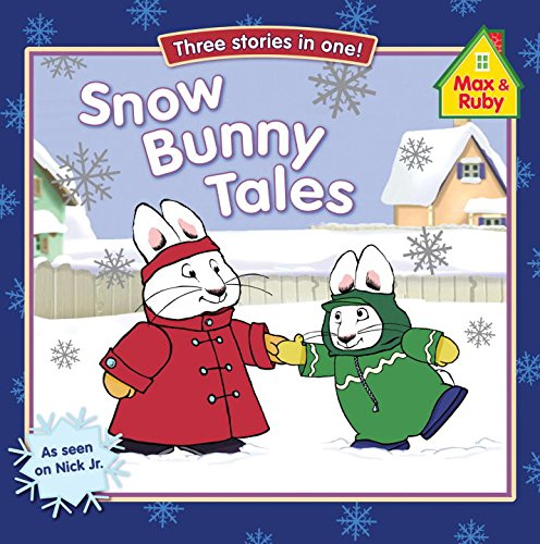 9780448448961: Snow Bunny Tales: Three Stories in One! (Max and Ruby)