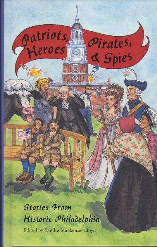 Patriots, Pirates, Heroes & Spies Stories From: Sandra Mackenzie Lloyd