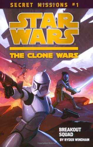 9780448450353: Secret Missions: Book 1: Breakout Squad (Star Wars: The Clone Wars)