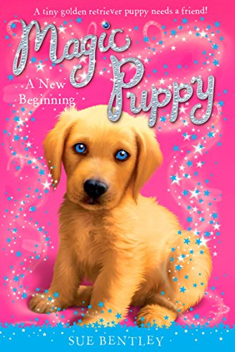A New Beginning #1 (Magic Puppy): Bentley, Sue