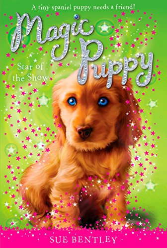 Star of the Show #4 (Magic Puppy): Bentley, Sue