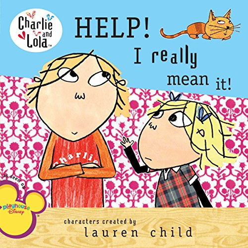 9780448450490: Help! I Really Mean It! (Charlie and Lola)
