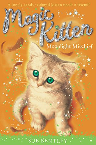Moonlight Mischief #5 (Magic Kitten): Bentley, Sue