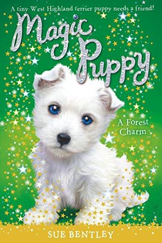 A Forest Charm #6 (Magic Puppy): Bentley, Sue