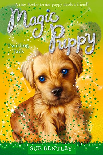 Twirling Tails #7 (Magic Puppy): Bentley, Sue