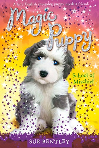School of Mischief #8 (Magic Puppy): Bentley, Sue