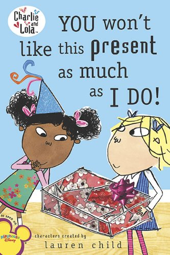 9780448450872: You Won't Like This Present as Much as I Do! (Charlie and Lola)