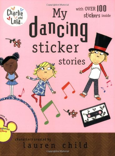 9780448451015: My Dancing Sticker Stories (Charlie and Lola)
