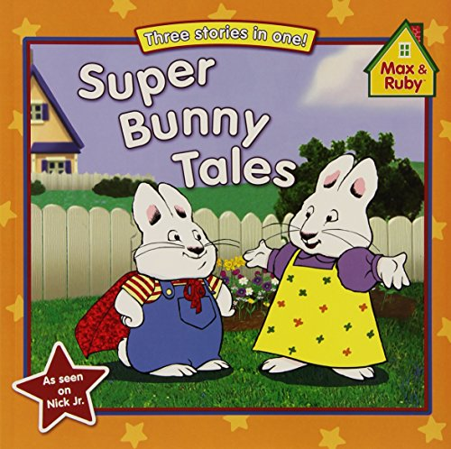 9780448452715: Super Bunny Tales (Max and Ruby)