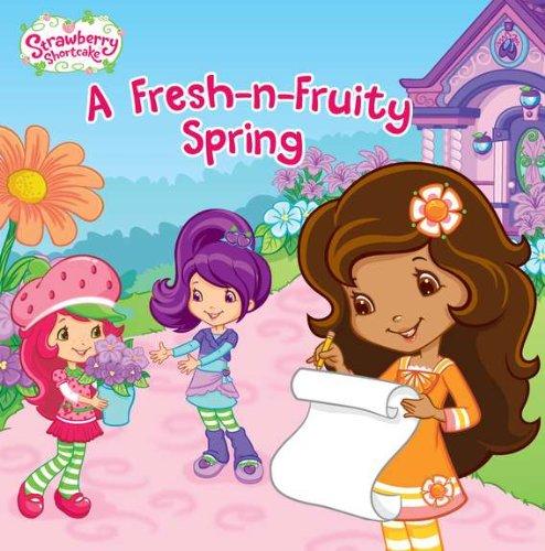9780448452739: A Fresh-N-Fruity Spring (Strawberry Shortcake)