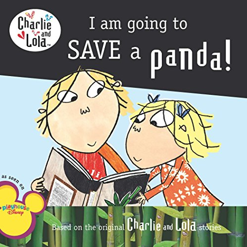 9780448453286: I Am Going to Save a Panda! (Charlie and Lola)