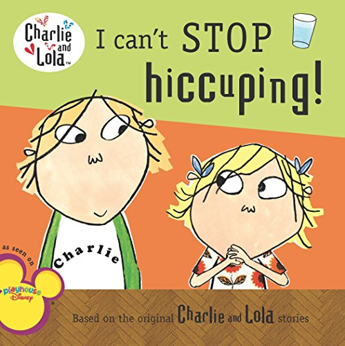 9780448453293: I Can't Stop Hiccuping! (Charlie and Lola)