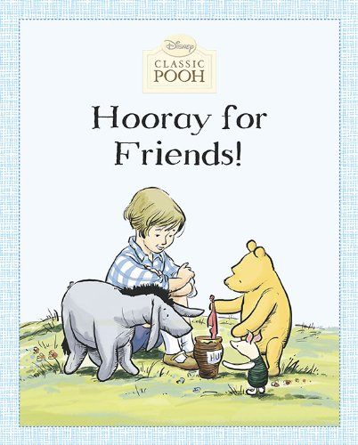 9780448453347: Hooray for Friends! (Disney Classic Pooh)