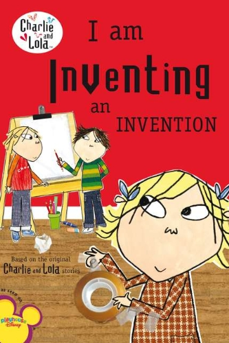 9780448453880: I Am Inventing an Invention (Charlie and Lola)