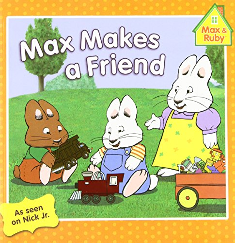 9780448454306: Max Makes a Friend (Max and Ruby)
