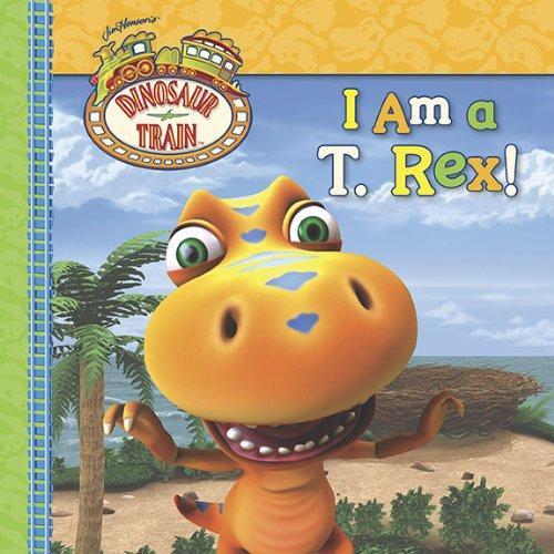 9780448454436: I Am a T. Rex! (Dinosaur Train)