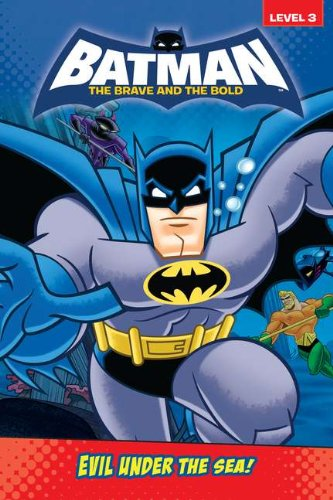 9780448454580: Evil Under the Sea! (Batman: The Brave and the Bold)