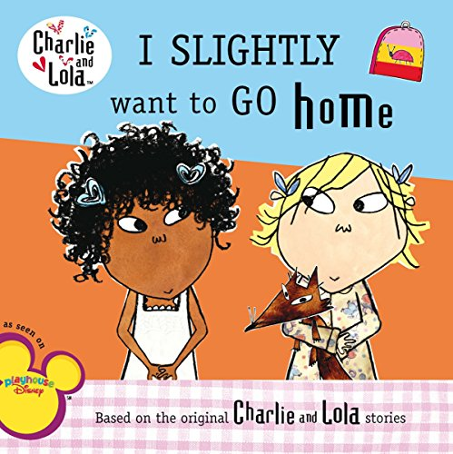 9780448454610: I Slightly Want to Go Home (Charlie and Lola)