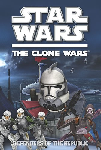 9780448454641: Defenders of the Republic (Star Wars: The Clone Wars)