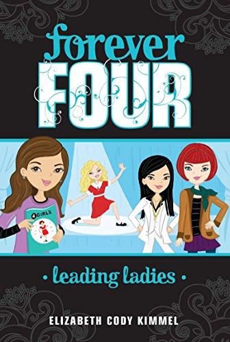 Leading Ladies #2 (Forever Four): Kimmel, Elizabeth Cody
