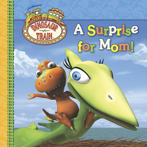 9780448455532: A Surprise for Mom! (Dinosaur Train)