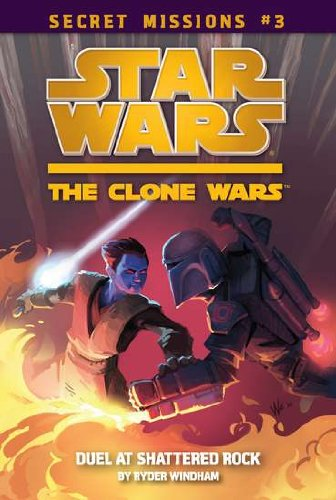 Duel at Shattered Rock (Star Wars : The Clone Wars - Secret Missions #3)