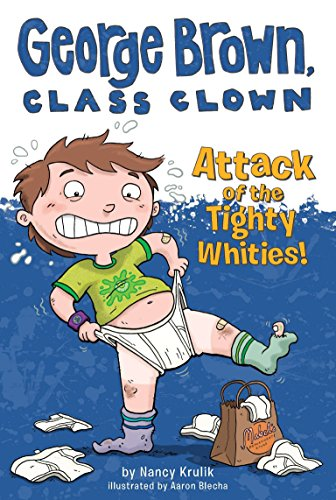 9780448455754: Attack of the Tighty Whities! (George Brown, Class Clown)