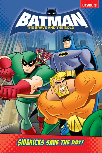 9780448456072: Sidekicks Save the Day! (Batman: The Brave and the Bold)