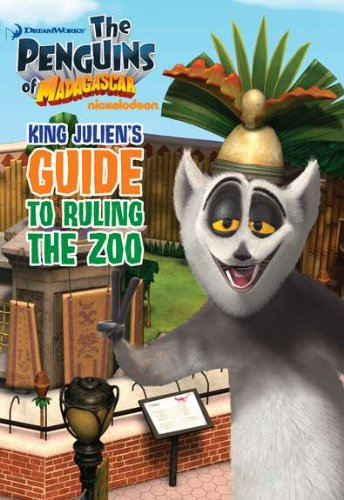 9780448456201: King Julien's Guide to Ruling the Zoo (The Penguins of Madagascar)