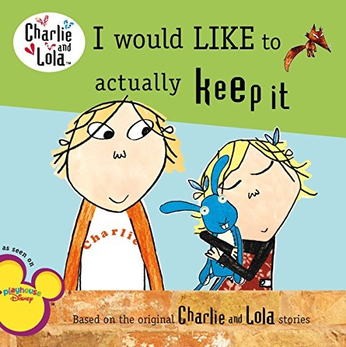 9780448456782: I Would Like to Actually Keep It (Charlie and Lola)