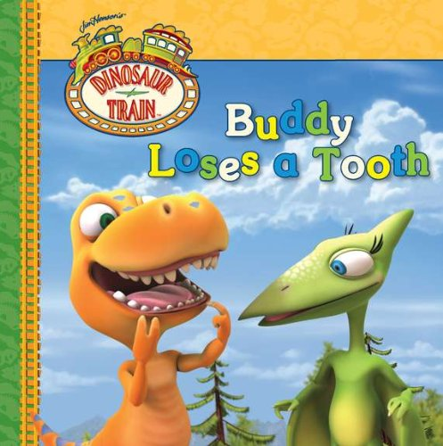 9780448456928: Buddy Loses a Tooth (Dinosaur Train)