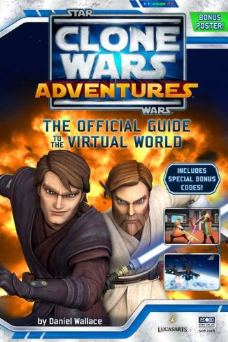 Clone Wars Adventures: The Official Guide to the Virtual World (Star Wars: The Clone Wars)