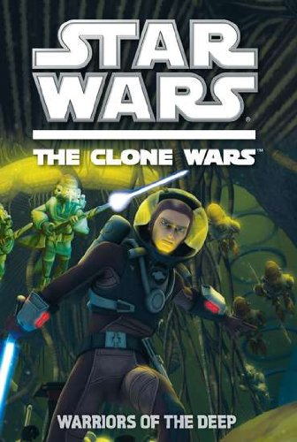 9780448457277: Warriors of the Deep (Star Wars: The Clone Wars)