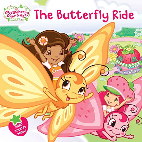 The Butterfly Ride (Strawberry Shortcake): Ackelsberg, Amy