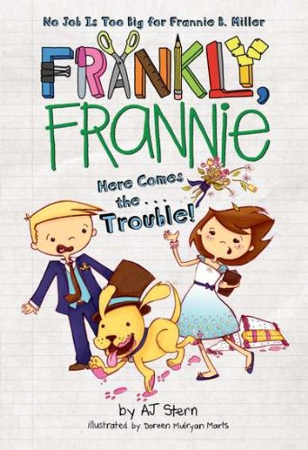 9780448457536: Here Comes The...Trouble! (Frankly, Frannie (Hardcover))
